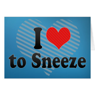 I Love to Sneeze Card