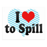 I Love to Spill Postcard