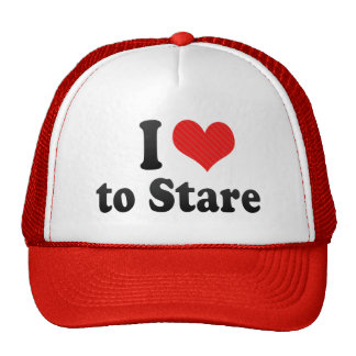 I Love to Stare Mesh Hats