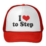 I Love to Step Trucker Hat