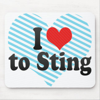 I Love to Sting Mouse Pads
