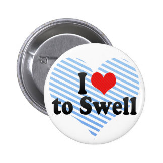 I Love to Swell Pins