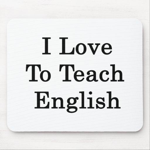 I Love To Teach English Mouse Pad