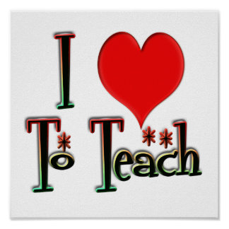 I Love To Teach Poster