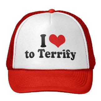 I Love to Terrify Trucker Hat