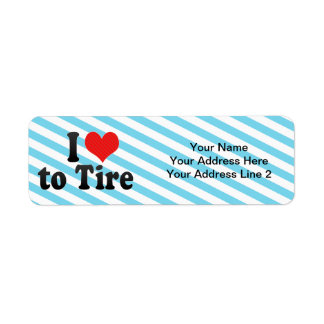 I Love to Tire Label