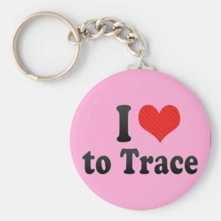 I Love to Trace Keychain
