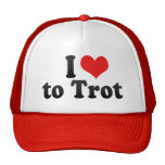 I Love to Trot Trucker Hat