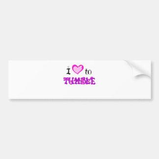 I Love to tumble Bumper Sticker