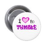 I Love to tumble Button