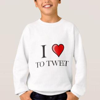 I love to Tweet Sweatshirt