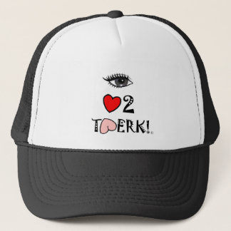 I Love to Twerk Trucker Hat