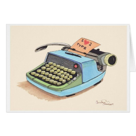 I love to Type! Card