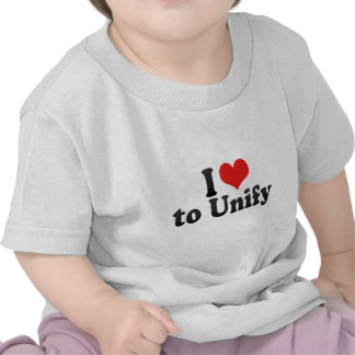 I Love to Unify T-shirts