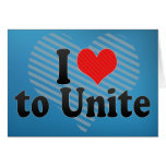 I Love to Unite Greeting Cards
