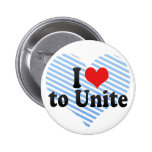 I Love to Unite Pinback Buttons