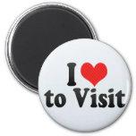 I Love to Visit Magnet