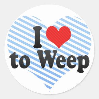 I Love to Weep Sticker