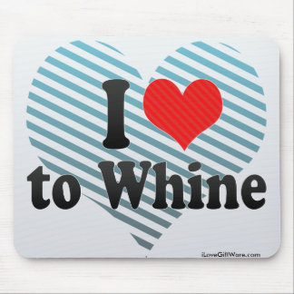 I Love to Whine Mousepads