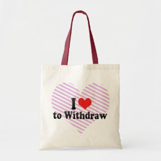 I Love to Withdraw Bag