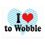 I Love to Wobble Post Cards