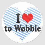 I Love to Wobble Stickers