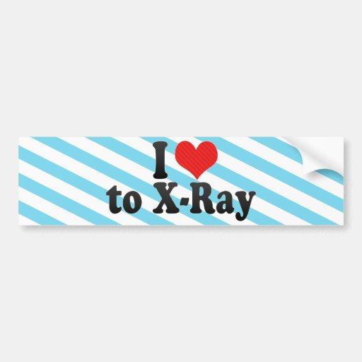 I Love to X-Ray Car Bumper Sticker