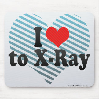 I Love to X-Ray Mouse Pad