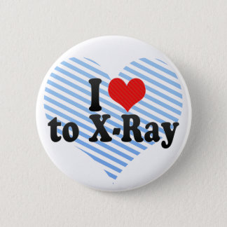 I Love to X-Ray Pinback Button