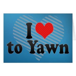 I Love to Yawn Card