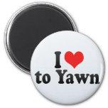 I Love to Yawn Fridge Magnets