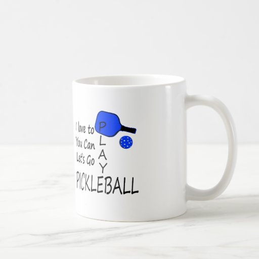 i love to you can lets go play pickleball blue classic white coffee mug