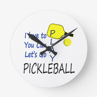 i love to you can lets go play pickleball blue yel round clock