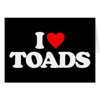 I LOVE TOADS CARD