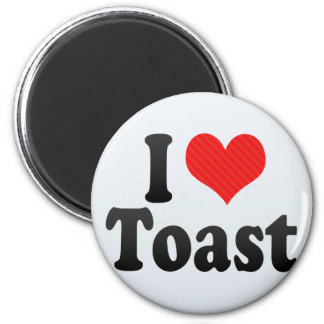 I Love Toast Magnet