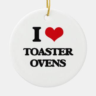 I love Toaster Ovens Ceramic Ornament