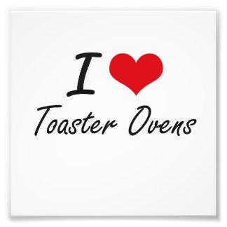 I love Toaster Ovens Photo Print