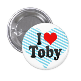 I love Toby Button