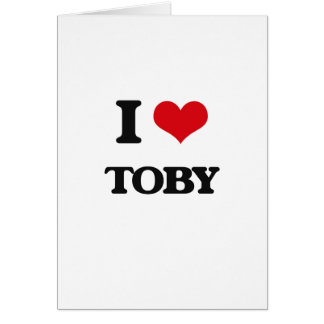 I Love Toby Greeting Card