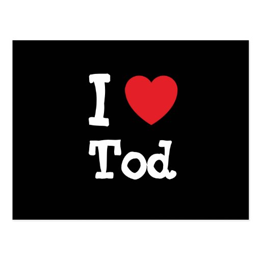 I love Tod heart custom personalized Postcards