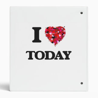 I love Today 3 Ring Binder