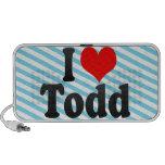I love Todd Speakers