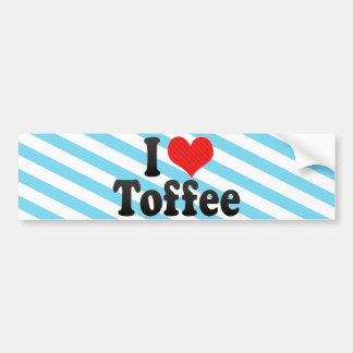 I Love Toffee Car Bumper Sticker