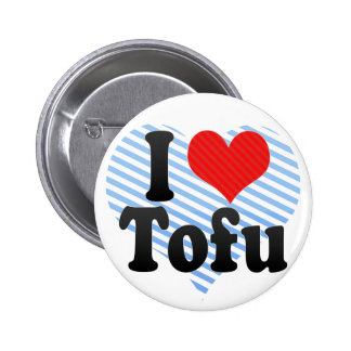 I Love Tofu 2 Inch Round Button