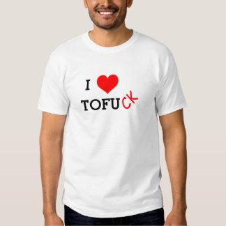 I love tofu ck t-shirt