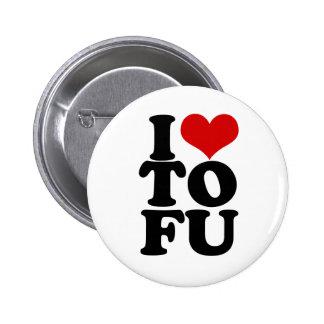 I Love Tofu Funny Vegan humor Pinback Button