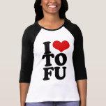I Love Tofu Funny Vegan humor Tee Shirts