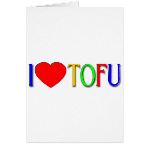 I Love Tofu Greeting Card