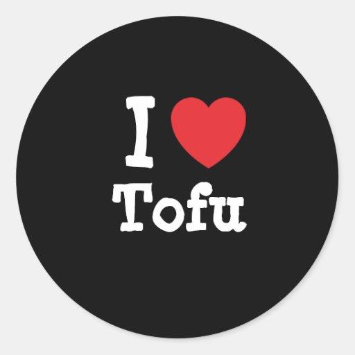 I love Tofu heart T-Shirt Classic Round Sticker
