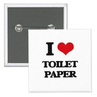 I love Toilet Paper 2 Inch Square Button